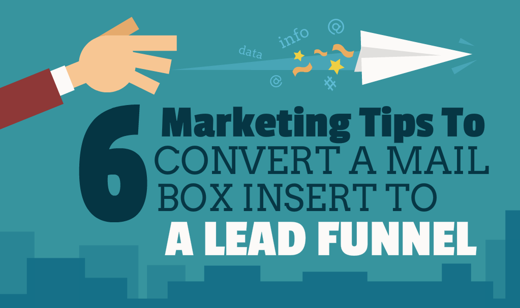 6 Tips to convert a mail box drop to a lead funnel