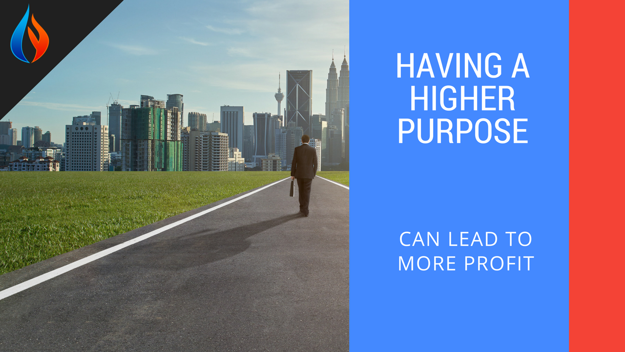 Having a higher purpose can lead to more profits
